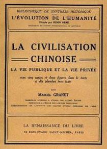 Marcel Granet (1884-1940)  La civilisation chinoise La renaissance du livre, Paris, 1929, 523 pages. Bibliothèque de Synthèse historique « L'Évolution de l'Humanité », fondée par Henri BERR, tome XXV.