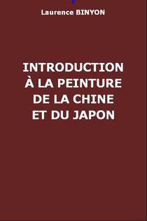 Laurence BINYON (1869-1943) : Introduction à la peinture de la Chine et du Japon traduit de l'anglais par Henri d'Ardenne de Tizac (1877-1932)  Bulletin de l'amicale franco-chinoise, 1912.