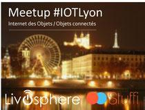 Meetup IOT Lyon Livosphere Stuffi.fr