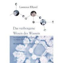 DAS VERBORGENE WESEN DES WASSERS - Handbuch zu den Forschungen von Masuru Emoto