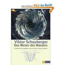 DAS  WESEN  DES  WASSERS - Jörg Schauberger