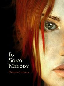 """""""Io sono Melody"""" di Duilio Chiarle, immagine di copertina di Daniele Scerra"""
