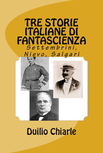 Tre storie italiane di fantascienza: Settembrini, Nievo, Salgari