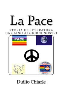 La pace - Storia e letteratura da Caino ai giorni nostri
