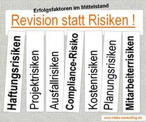 Risiko-Consulting: Revision statt Risiken. Gefahrenabwehr im Mittelstand. Einfache Lösungen für Inhaber, Geschäftsführer & Controller.