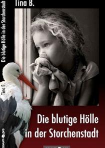 galerie time Tina B. Die blutige Hölle in der Storchenstadt gelesen von Dany Sigel