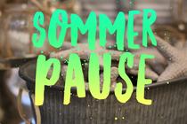 Sommerpause für August und September