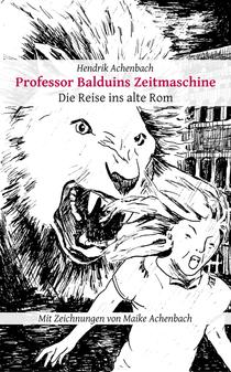 Professor Balduins Zeitmaschine: Die Reise ins alte Rom