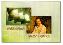 Waldhörbuch von Stefan Hetrich