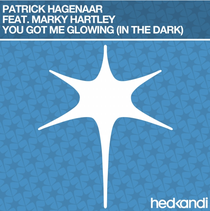 Patrick Hagenaar Feat. Marky Hartley | You Got me Glowing (In The Dark) | Hed Kandi