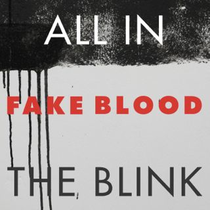 Fake Blood | All In The Blink