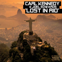 Carl Kennedy & Joel Edwards | Lost In Rio