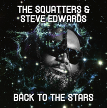 The Squatters & Steve Edwards | Back To The Stars