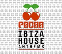 Pacha lbiza House Anthems