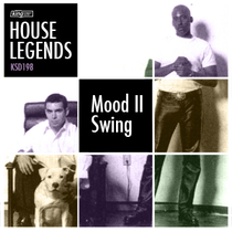 Mood II Swing | House Legends