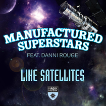 Manufactured Superstars | Like Satellites