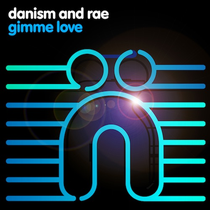 Danism And Rae | Gimme Love