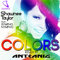 Shawnee Taylor Feat. SYMPHO NYMPHO - Colors (Antranig Remix) (Subliminal)