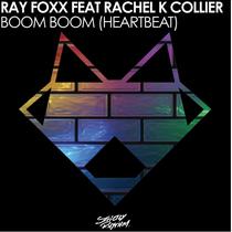 Ray Foxx Feat Rachel K Collier | Boom Boom (Heartbeat)