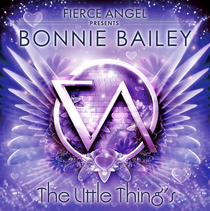Bonnie Bailey – The Little Things (Fierce Angel)