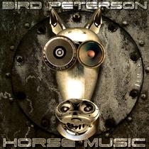 Bird Peterson | Horse Music