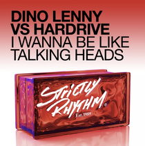 Dino Lenny Vs Hardrive – I Wanna Be Like Talking Heads | Strictly Rhythm