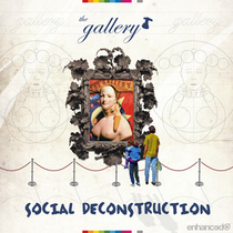 The Gallery | Social Deconstruction