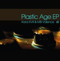 Karol XVII & MB Valence | Plastic Age EP