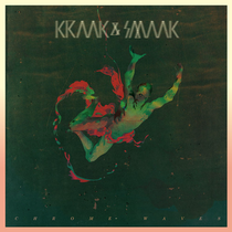 Kraak & Smaak | Chrome Waves