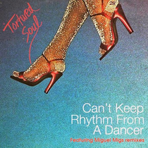 Tortured Soul | Can't Keep Rhythm From A Dancer