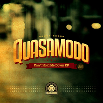 Quasamodo | Can't Hold Me Down EP