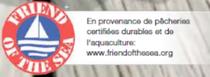 En provenance de pêcheries certifiées durables et de l'aquaculture: www.friendofthesea.org