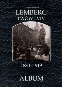 Lemberg - Lwów - Lviv Album 1880-1919