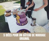 5 idées pour un gâteau de mariage original