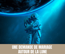 Idée originale pour vos fiançailles : Une demande de mariage autour de la Lune