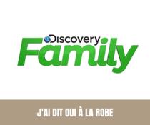 """""""J'ai dit Oui à la robe !"""" Discovery Family"""