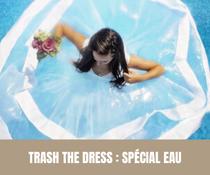Trash the dress : spécial eau