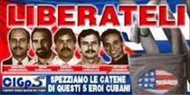 Liberta' per i 5 cubani ingiustamente detenuti negli usa.