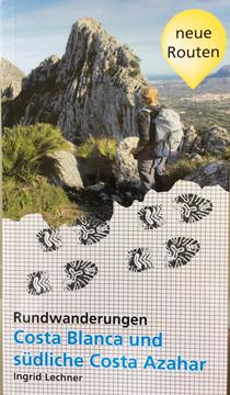 Ingrid Lechner: Rundwanderungen, Costa Blanca und südliche Costa Azahar