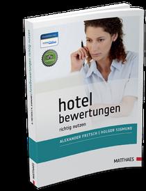 Hotelbewertungen richtig nutzen: Das Buch