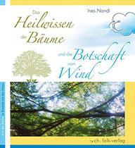 Das Heilwissen der Bäume und die Botschaft vom Wind