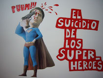 El suicidio de los superheroes | Drawing on paper | 60 x 50 Cm.