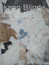 kann Blinde, Decollage 2009