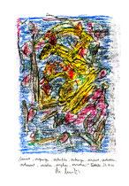 """""""Verirrt, vergangen, verlaufen, verfangen, verwirrt, verdorben, verdammt, verstehen, vergehen, verwehen!"""" / WVZ 3.399 / datiert 29.10.01 / Kreide auf Papier / Maße b 21 cm * h 29,7 cm"""