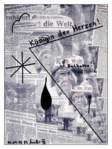 """""""Königin der Herzen - die Welt ist Kalkutta"""" / Werkverzeichnis 1.551 / kopierte Collage aus Zeitungen, handbearbeitet und beschriftet / Maße jeweils b 29,7 cm * h 42,0 cm"""
