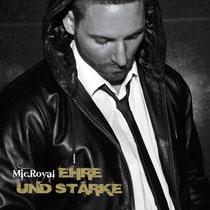 """MIC.ROYAL - """"EHRE UND STÄRKE"""" (LP, 2009)"""