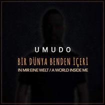 """UMUDO - """"BIR DÜNYA BENDEN ICERI"""""""