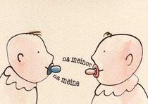 NA MEINE-NA MEINOR I (Halledialekt)  10X14,5 cm 90,-€