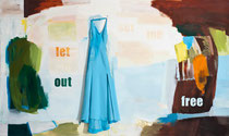 let me out set me free, 2007, 190 x 300 cm, oil and dress on canvas