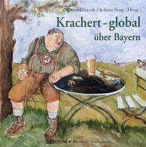 Krachert global von Karin Dütsch und Achim Sing, Waldkirchen, SüdOst Verlag, 2004